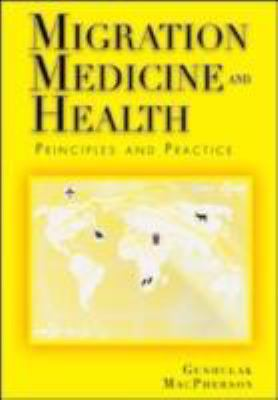 Migration Medicine and Health: Principles and Practice  2006 edition cover