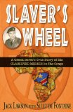 Slaver's Wheel A Green Beret's True Story of His CLASSIFIED MISSION in the Congo  2012 9781555717209 Front Cover