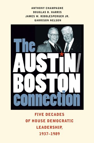 Austin-Boston Connection Five Decades of House Democratic Leadership, 19371989  2009 edition cover