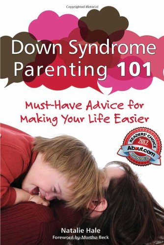 Down Syndrome Parenting 101 Must-Have Advice for Making Your Life Easier  2011 edition cover