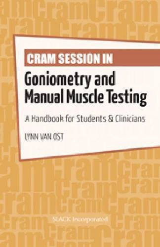 Cram Session in Goniometry and Manual Muscle Testing A Handbook for Students and Clinicians  2013 edition cover