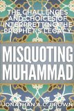 Misquoting Muhammad The Challenge and Choices of Interpreting the Prophet's Legacy  2014 edition cover