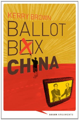 Ballot Box China Grassroots Democracy in the Final Major One Party State  2011 edition cover