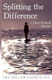 Splitting the Difference A Heart-Shaped Memoir  2013 9781938314209 Front Cover