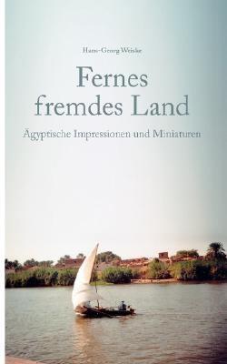 Fernes fremdes Land �gyptische Impressionen und Miniaturen N/A 9783833439209 Front Cover