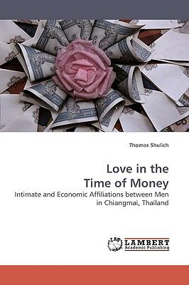 Love in the Time of Money  N/A 9783838306209 Front Cover