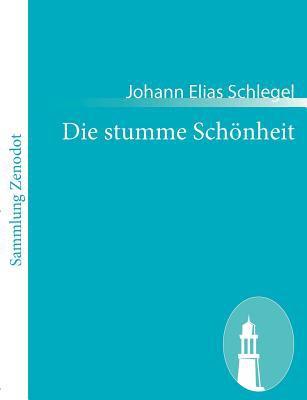Die Stumme Sch�nheit   2010 9783843061209 Front Cover