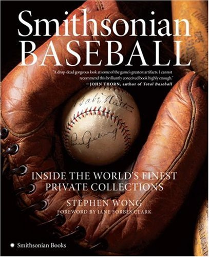 Smithsonian Baseball Inside the World's Finest Private Collections N/A 9780061121210 Front Cover