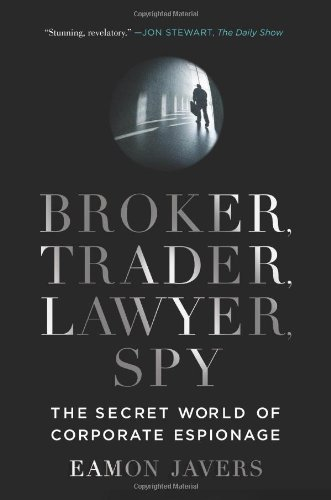 Broker, Trader, Lawyer, Spy The Secret World of Corporate Espionage  2011 edition cover