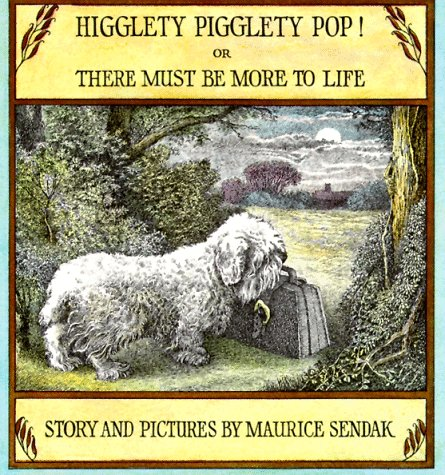 Higglety Pigglety Pop! Or There Must Be More to Life N/A 9780064430210 Front Cover