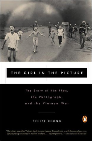 Girl in the Picture The Story of Kim Phuc, the Photograph, and the Vietnam War N/A 9780140280210 Front Cover