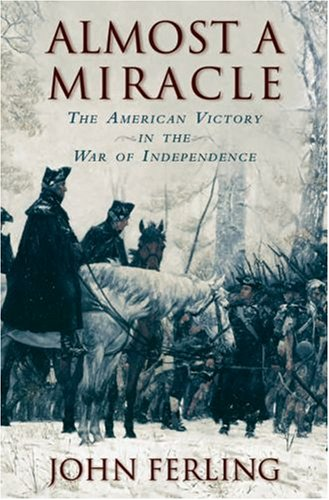 Almost a Miracle The American Victory in the War of Independence  2007 edition cover