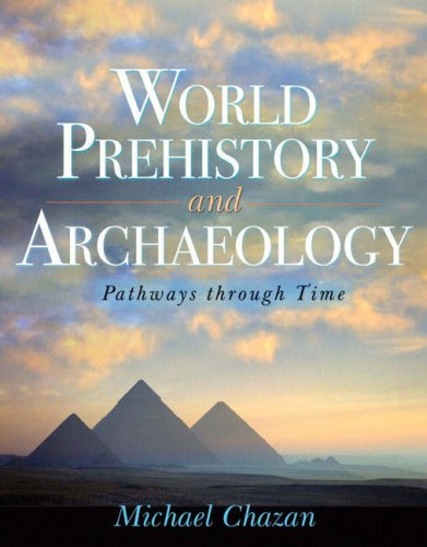 World Prehistory and Archaeology Pathways Through Time  2008 edition cover