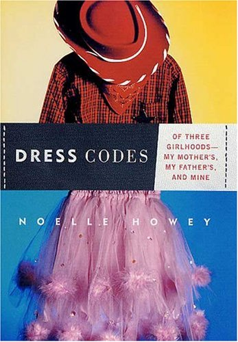 Dress Codes Of Three Girlhoods-My Mother's, My Father's, and Mine  2002 (Revised) 9780312269210 Front Cover