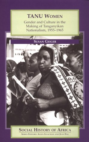 Tanu Women Gender and Culture in the Making of Tanganyikan Nationalism, 1955-1965  1997 edition cover