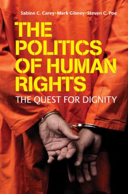 Politics of Human Rights The Quest for Dignity  2010 9780521849210 Front Cover