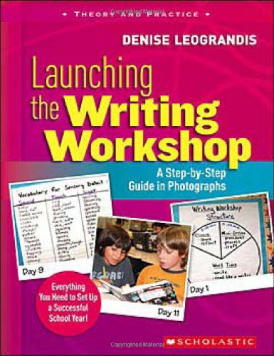 Launching the Writing Workshop A Step-by-Step Guide in Photographs  2008 edition cover
