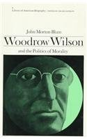 Woodrow Wilson and the Politics of Morality   1956 edition cover