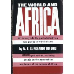 World and Africa Inquiry into the Part Which Africa Has Played in World History Revised edition cover
