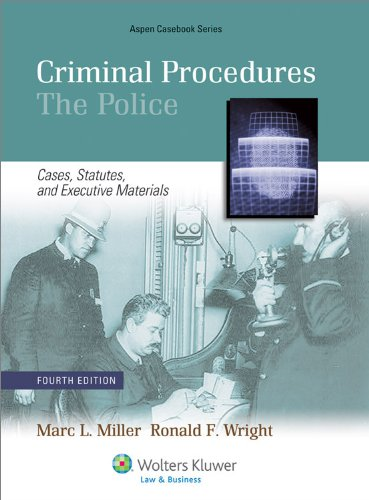 Criminal Procedures--The Police Cases, Statutes, and Executive Materials 4th 2011 (Revised) edition cover