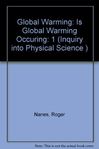 Inquiry into Physical Science : A Contextual Approach Volume 1: Global Warming: Is Global Warming Really Occurring? N/A 9780757501210 Front Cover