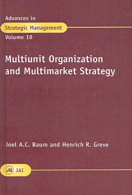 Multiunit Organization and Multimarket Strategy   2001 9780762307210 Front Cover