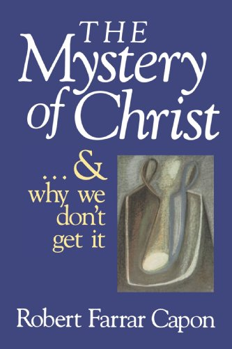 Mystery of Christ and Why We Don't Get It 1st 1993 edition cover