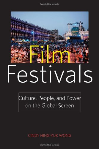 Film Festivals Culture, People, and Power on the Global Screen  2011 edition cover