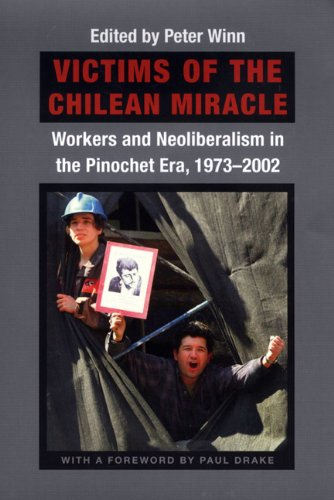 Victims of the Chilean Miracle Workers and Neoliberalism in the Pinochet Era, 1973-2002  2004 edition cover
