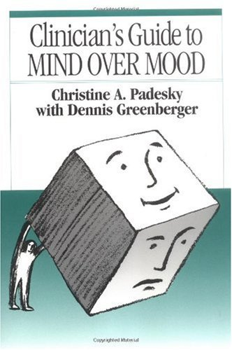 Clinician's Guide to Mind over Mood   1995 edition cover