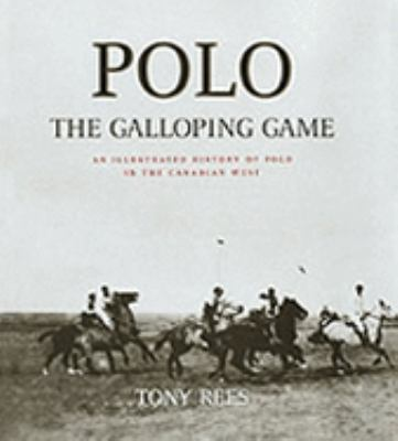 Polo: The Galloping Game : An Illustrated History of Polo in the Canadian West  2001 edition cover