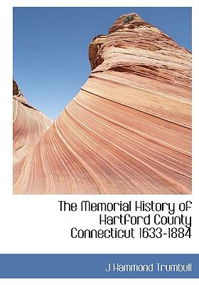Memorial History of Hartford County Connecticut 1633-1884 N/A 9781115331210 Front Cover