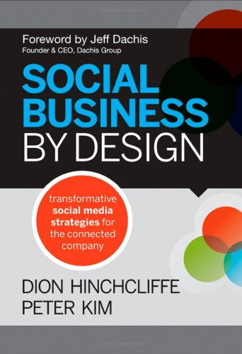 Social Business by Design Transformative Social Media Strategies for the Connected Company  2012 edition cover