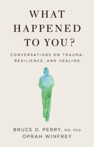 Cover art for What Happened to You? Conversations on Trauma, Resilience, and Healing