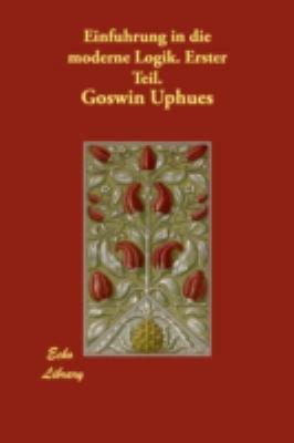 Einfnhrung in Die Moderne Logik Erster Teil  N/A 9781406871210 Front Cover