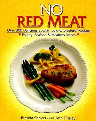 No Red Meat Over 300 Delicious Lowfat, Low-Cholestrol Recipes N/A 9781555610210 Front Cover