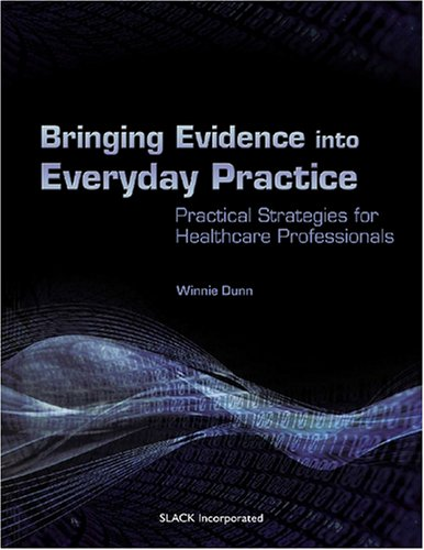 Bringing Evidence into Everyday Practice Practical Strategies for Healthcare Professionals  2008 edition cover