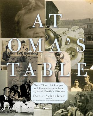 At Oma's Table More Than 100 Recipes and Remembrances from a Jewish Family's Kitchen  2007 9781557885210 Front Cover