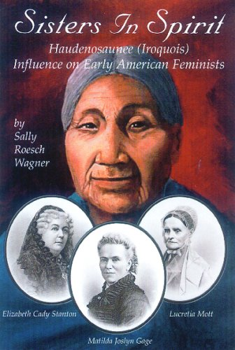 Sisters in Spirit Iroquois Influence on Early American Feminists  2001 edition cover