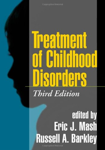 Treatment of Childhood Disorders  3rd 2006 (Revised) 9781572309210 Front Cover