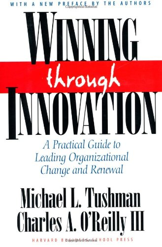 Winning Through Innovation A Practical Guide to Leading Organizational Change and Renewal 2nd 2003 (Revised) edition cover