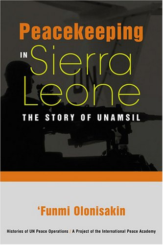 Peacekeeping in Sierra Leone The Story of UNAMSIL  2007 edition cover