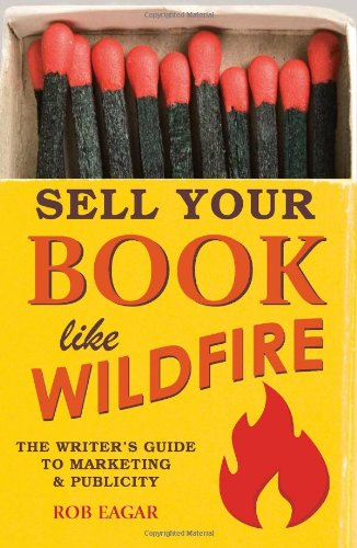 Sell Your Book Like Wildfire The Writer's Guide to Marketing and Publicity  2012 edition cover