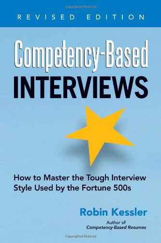 Competency-Based Interviews, Revised Edition How to Master the Tough Interview Style Used by the Fortune 500s 2nd 2012 (Revised) edition cover