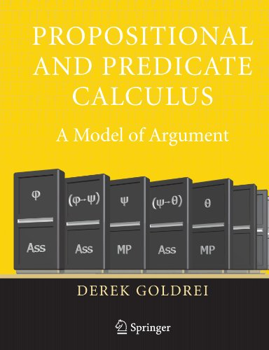 Propositional and Predicate Calculus A Model of Argument  2005 9781852339210 Front Cover