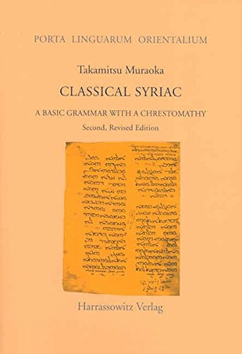 Classical Syriac A Basic Grammar with a Chrestomathy. with a Select Bibliography Compiled by S. P. Brock 2nd edition cover