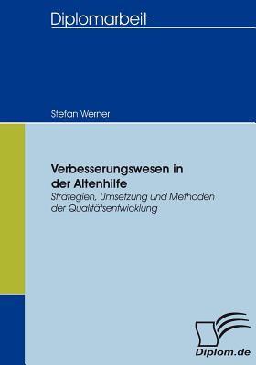 Verbesserungswesen in der Altenhilfe   2007 9783836654210 Front Cover