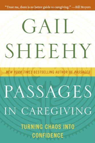 Passages in Caregiving Turning Chaos into Confidence N/A edition cover