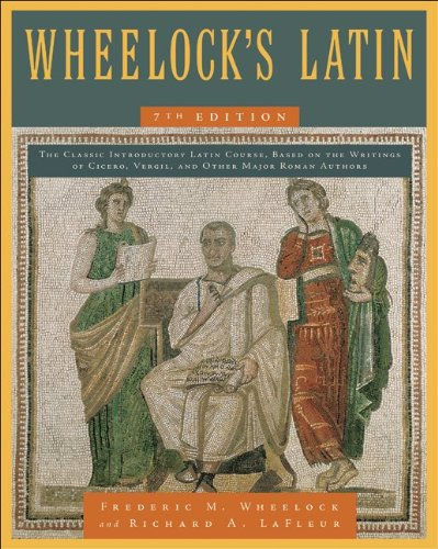 Wheelock's Latin, 7th Edition  7th (Revised) 9780061997211 Front Cover