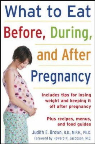 What to Eat Before, During, and after Pregnancy   2006 9780071459211 Front Cover